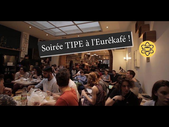 Soirée TIPE à l'Eurêkafé !