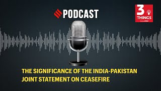 The significance of the India-Pakistan joint statement on ceasefire