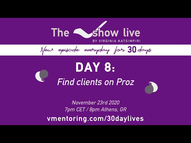 The VShow Live Day 8: How to find clients on Proz