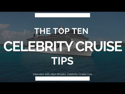 Are you ready for a CELEBRITY CRUISE? 10-Tips for 2018 (ADVICE YOU MUST KNOW)