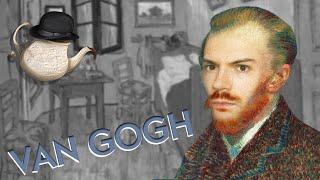 Van Gogh et sa vie tourmentée. TeaTime!