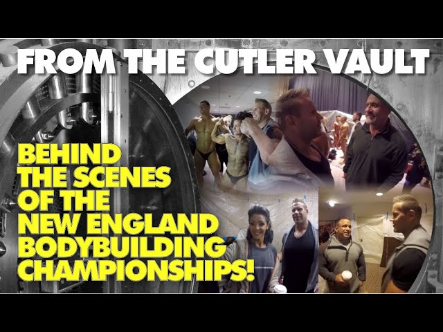 FROM THE CUTLER VAULT - BEHIND THE SCENES OF THE NEW ENGLAND BODYBUILDING CHAMPIONSHIPS!
