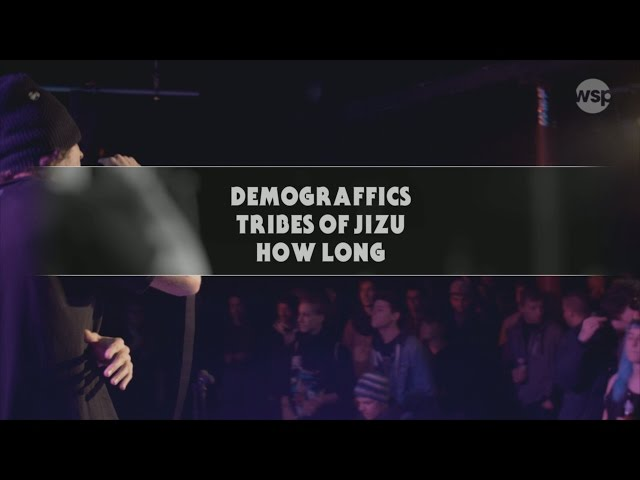DEMOGRAFFICS w/ TRIBES OF JIZU - HOW LONG