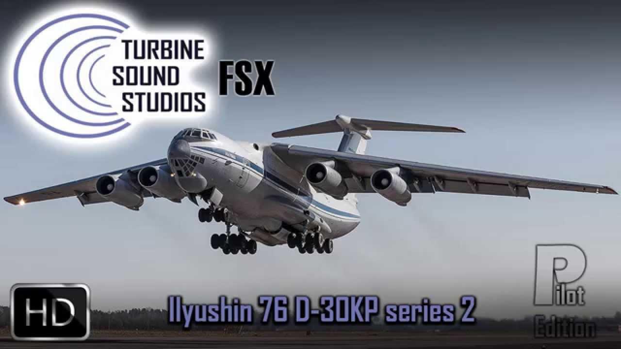 TSS Ilyushin 76 D-30 Pilot Edition FSX by Turbine Sound Studios