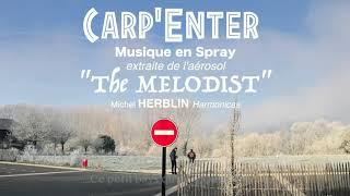 """CARP'ENTER - Michel HERBLIN - extrait de l 'album """"The MELODIST"""" - Clip """"Musiques en Spray"""" (compo)."""