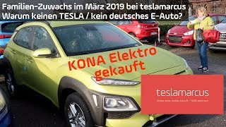 Hyundai KONA Elektro gekauft - Warum keinen TESLA / kein deutsches E-Auto??