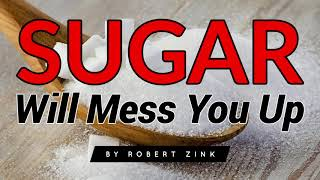 Sugar Will Mess You Up And STOP THE LAW OF ATTRACTION