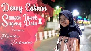 Denny Caknan Sampek Tuwek X Sugeng Dalu Cover By Monica
