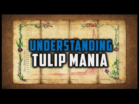 TULIP MANIA - A CLASSIC MARKET BUBBLE [Financial Markets History #5]