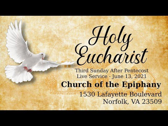 Holy Eucharist, Third Sunday After Pentecost