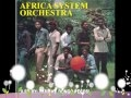 MY DEAR MAMA             AFRICAN SYSTEM ORCHESTRA