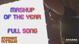 Mashup Of The Year - Official Full Song - Student Of The Year