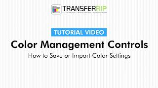 TransferRIP Part 5.7 - How to Save & Import Color Settings (Color Management)