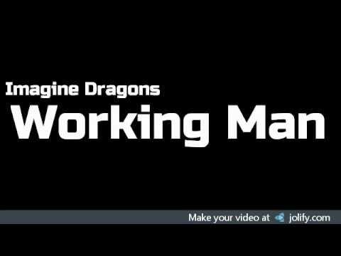 Working man- Imagine Dragons (Lyrics on Screen)