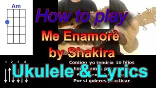 How to play Me Enamore by Shakira Ukulele Cover