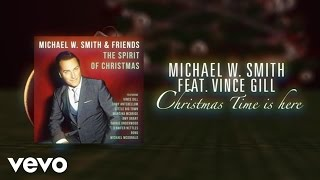 Michael W. Smith - Christmas Time Is Here (Lyric Video) ft. Vince Gill