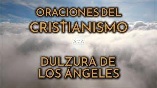 Oraciones del Cristianismo - Dulzura de los Ángeles (Voz Real, Texto, Música e Imágenes Cristianas)