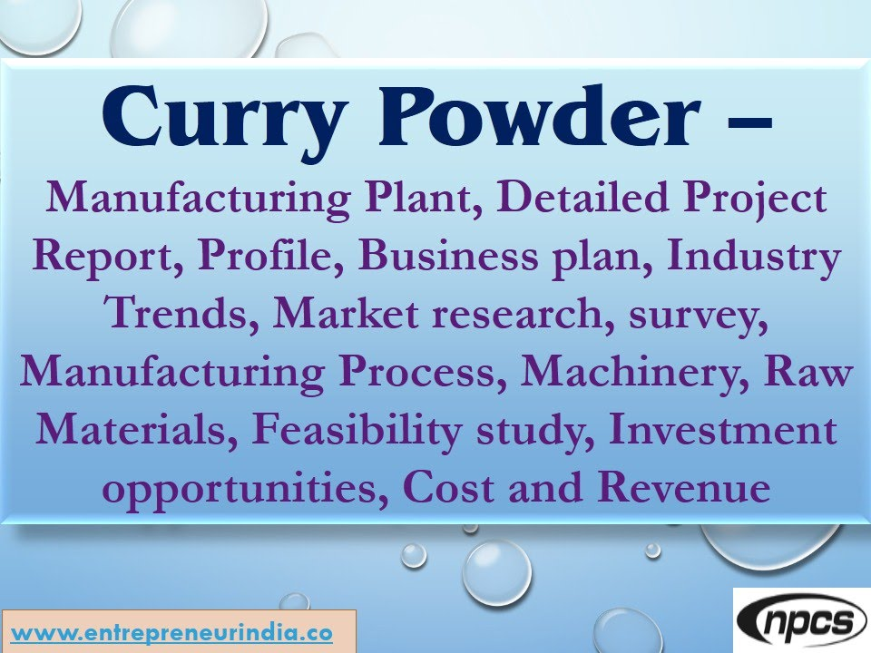 Curry Powder-Manufacturing Plant, Detailed Project Report, Market - manufacturing project report