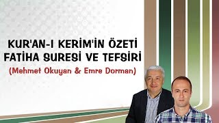 Kur'an-ı Kerim'in Özeti Fatiha Suresi ve Tefsiri | Mehmet Okuyan ve Emre Dorman