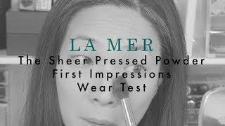 LA MER The Sheer Pressed Powder First Impressions Wear Test!