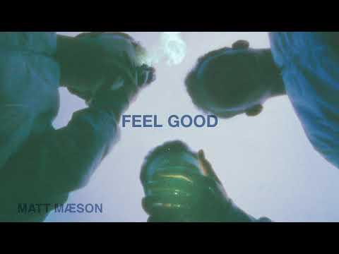 Matt Maeson – Feel Good
