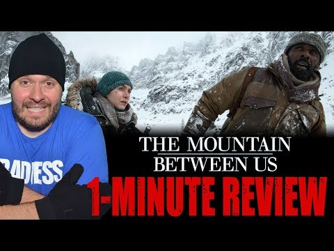 THE MOUNTAIN BETWEEN US (2017) - One Minute Movie Review