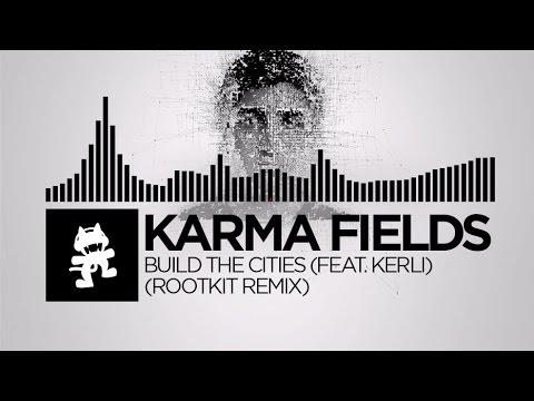 Karma Fields - Build The Cities (feat. Kerli) (Rootkit Remix) [Monstercat Release]