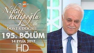 Nihat Hatipoğlu ile Dosta Doğru - 14 Eylül 2017