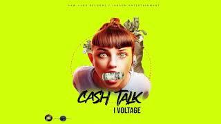 I Voltage - Cash Talk (Official Audio 2020)