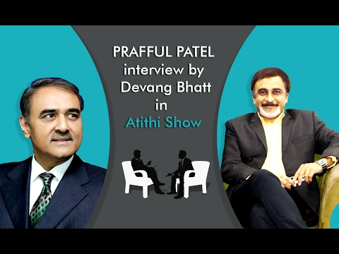 Mr. Praful Patel  | MP NCP | Speech | Interview with Devang Bhatt