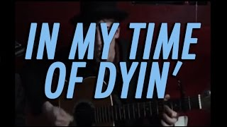 In My Time of Dying (Bob Dylan) Cover - Rusty Cage