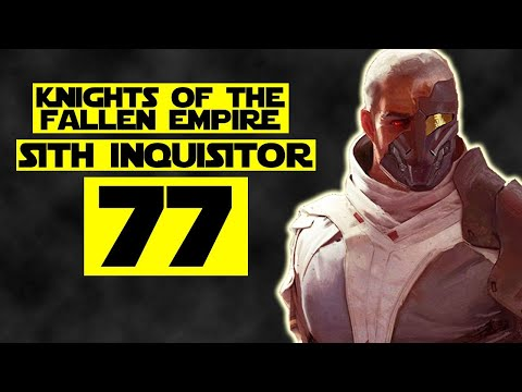 The Old Republic - Part 77 (Inquisitor - Knights of the Fallen Empire)