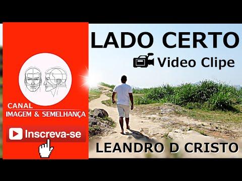 Leandro D Cristo - Lado Certo (Videoclipe Oficial)