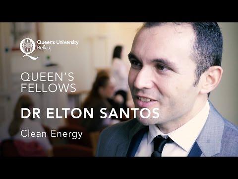 Queen's Fellows - Dr Elton Jose Santos - Clean Energy