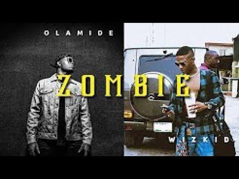 Olamide Ft Wizkid - Zombie,Olamide Ft Wizkid - Zombie download