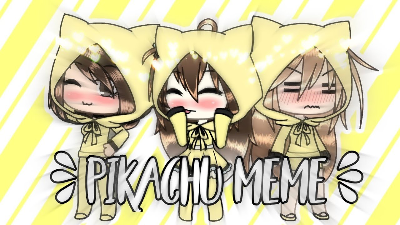 Pikachu Meme Gacha Life Apologachalife Youtube Memes Pikachu Life
