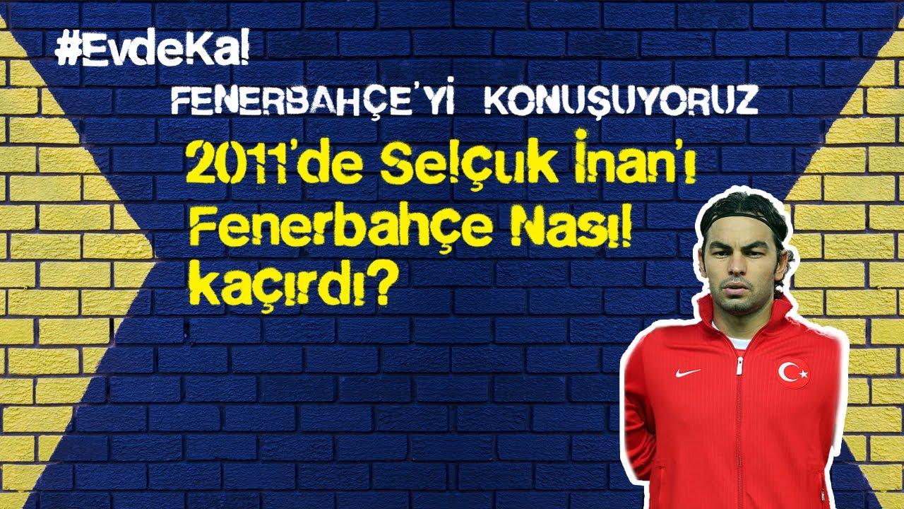 2011'de Selçuk İnan'ı Fenerbahçe Nasıl Kaçırdı? #3 | Fenerbahçe'yi Konuşuyoruz