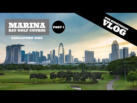 Marina Bay Golf Course, Singapore - Part 1
