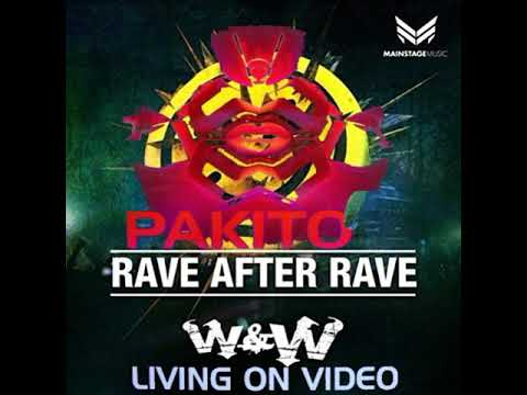 W&W Vs Pakito - Rave After Rave Vs Living On Video (W&W Tomorrowland 2018 Mashup)