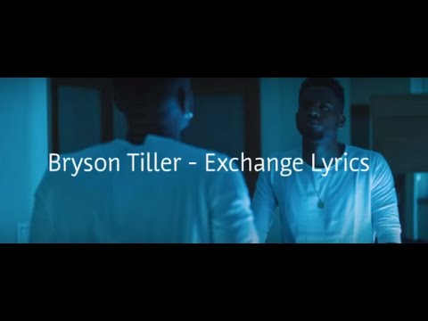 Bryson Tiller - Exchange Lyrics
