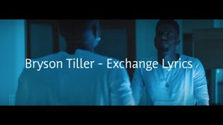 Bryson Tiller - Exchange Lyrics thumbnail