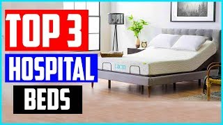 The 3 Best Hospital Beds 2019 Reviews
