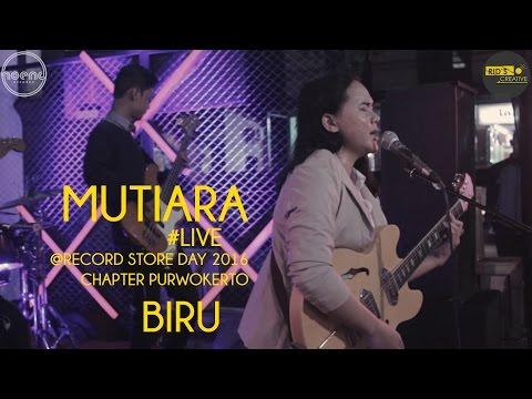 Mutiara - Biru (Live) @Record Store Day 2016 Chapter Purwokerto