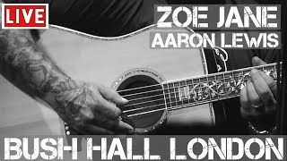 Aaron Lewis - Zoe Jane (Live & Acoustic) in [HD] @ Bush Hall, London 2011