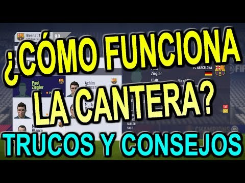 ¿CÓMO FUNCIONA LA CANTERA? TRUCOS Y CONSEJOS | FIFA 18 MODO CARRERA
