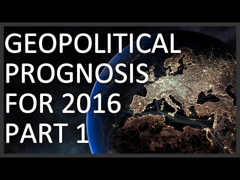 Geopolitical prognosis for 2016, Part 1 of 2 – Europe, Middle East and Central Asia