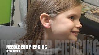 NEEDLE EAR PIERCING MY DAUGHTERS