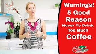 5 Good Reasons Why You Should Never Drink Too Much Coffee - VitaLife Show Episode 253