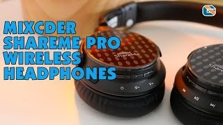 Mixcder ShareMe Pro Wireless Headphones Review – sponsored