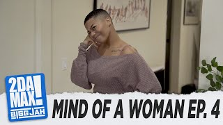 """MIND OF A WOMAN EP. 4"" l BIGG JAH"